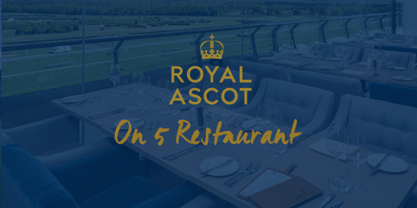 Royal Ascot Hospitality On 5