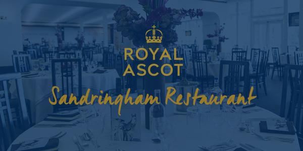 Royal Ascot Hospitality Sandringham