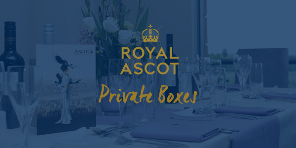 Royal Ascot Private Boxes