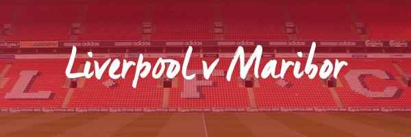 Liverpool v Maribor Hospitality