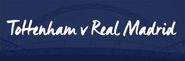 Tottenham v Real Madrid Hospitality
