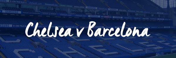 Chelsea v Barcelona Hospitality