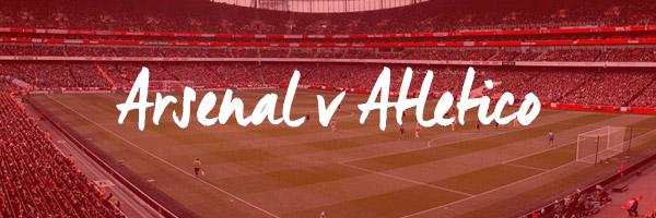 Arsenal v Atletico Madrid Hospitality