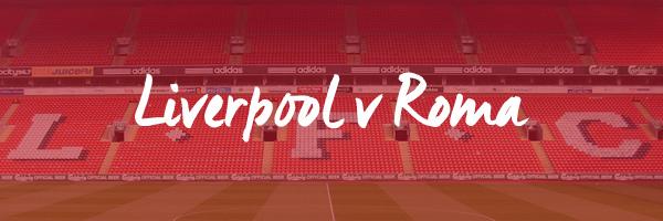 Liverpool v Roma Hospitality