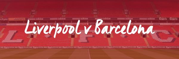 Liverpool v Barcelona tickets