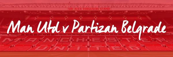 Man Utd v Partizan Belgrade Hospitality