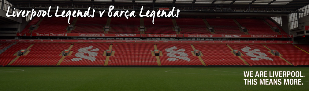 Liverpool legends v Barcelona legends hospitality